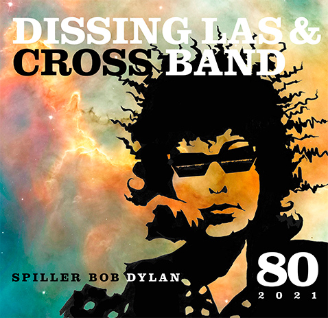 Dissing Las & Cross band spiller Bob Dylan